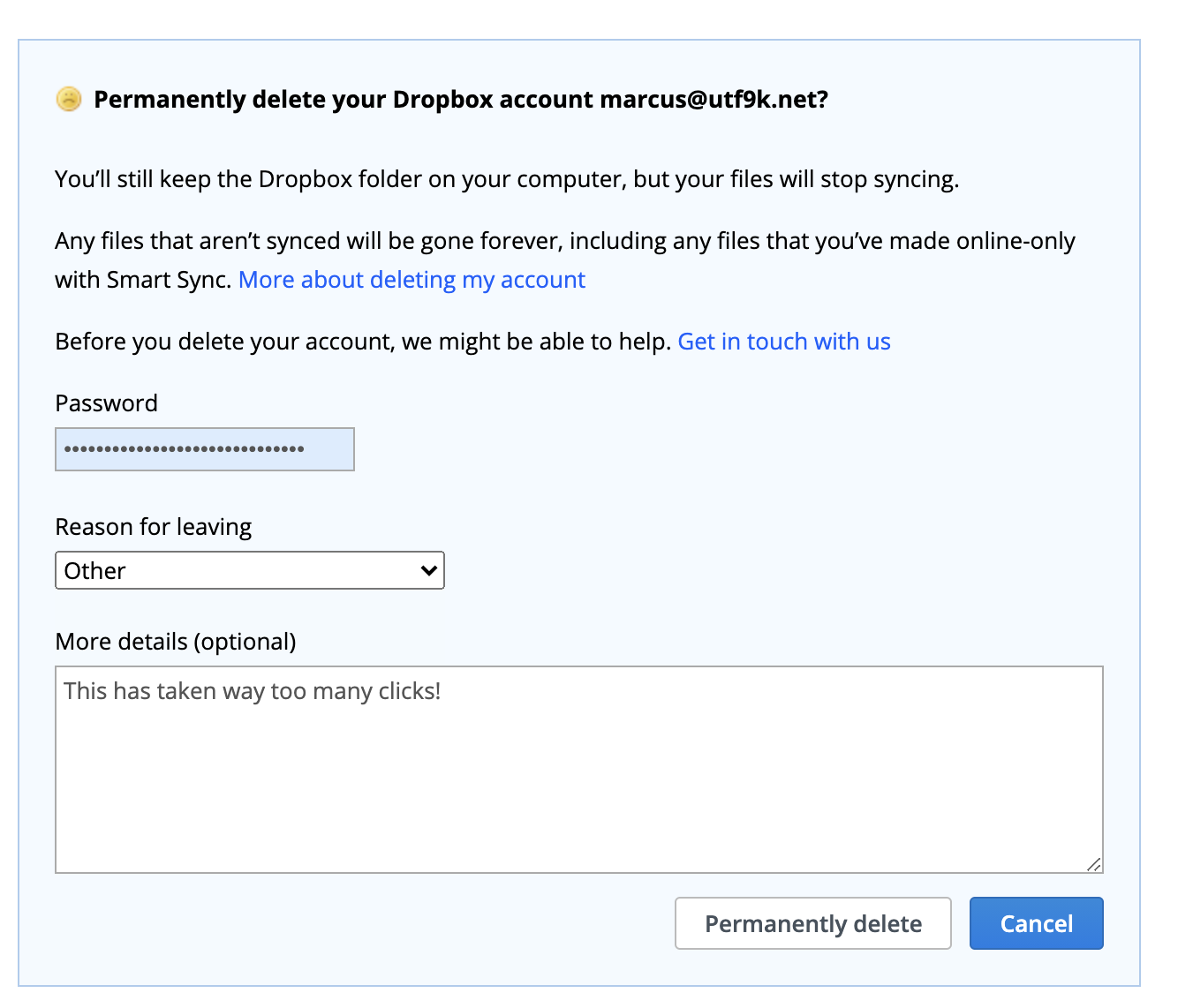 """A form that says """"Permanently delete your Dropbox account"""" with three inputs: one for your password, one for your reason for leaving and a third to enter in more details."""